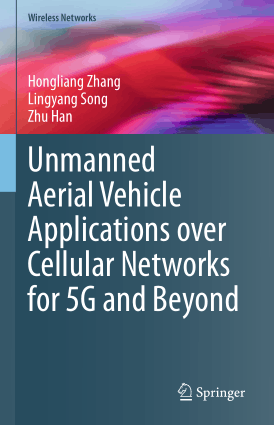 Unmanned Aerial Vehicle Applications over Cellular Networks for 5G and Beyond Hongliang Zhang
