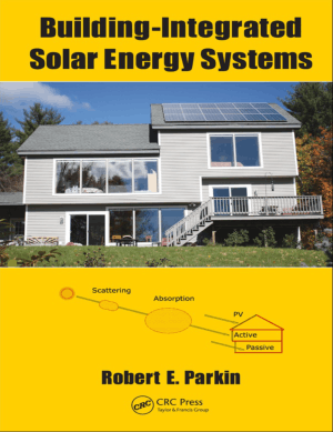Building-Integrated Solar Energy Systems by Robert E. Parkin