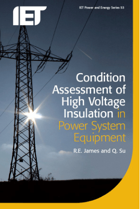 Condition Assessment of High Voltage Insulation in Power System Equipment by R.E. James and Q. Su