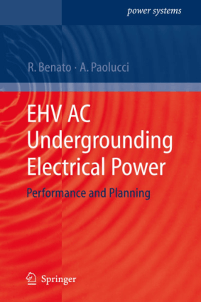EHV AC Undergrounding Electrical Power Performance and Planning by Roberto Benato and Antonio Paolucci