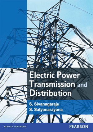 Electric Power Transmission and Distribution by S. Sivanagaraju and S. Satyanarayana