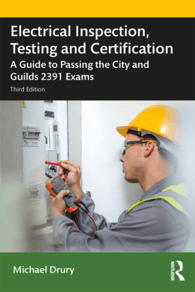 Electrical Inspection Testing and Certification A Guide to Passing the City and Guilds 2391 Exams Third Edition by Michael Drury