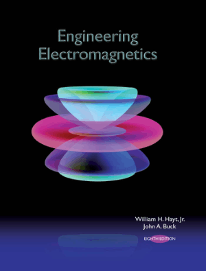 Engineering Electromagnetics Eighth Edition by William H. Hayt and John A. Buck