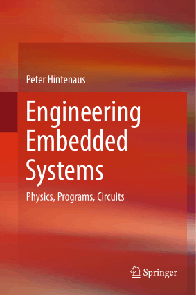 Engineering Embedded Systems Physics Programs Circuits by Peter Hintenaus
