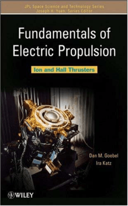 Fundamentals of Electric Propulsion Ion and Hall Thrusters by Dan M. Goebel and Ira Katz