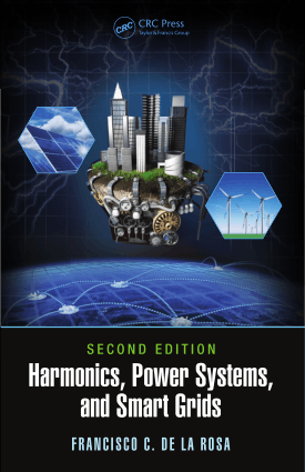Harmonics Power Systems and Smart Grids 2nd Edition by Francisco C. De La Rosa