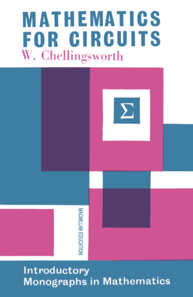 Mathematics for Circuits by W. Chellingsworth