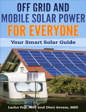 Off Grid and Mobile Solar Power for Everyone Your Smart Solar Guide by Lacho Pop MSE and Dimi Avram
