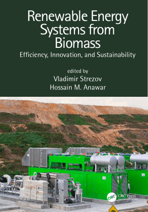Renewable Energy Systems from Biomass Efciency Innovation and Sustainability Edited by Vladimir Strezov and Hossain M. Anawar
