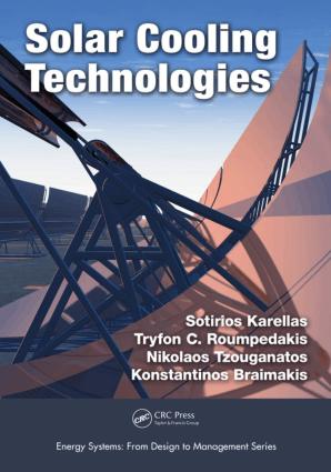 Solar Cooling Technologies by Sotirios Karellas Tryfon C. Roumpedakis Nikolaos Tzouganatos and Konstantinos Braimakis