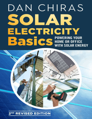 Solar Electricity Basics Powering Your Home or Office with Solar Energy 2nd Edition by Dan Chiras