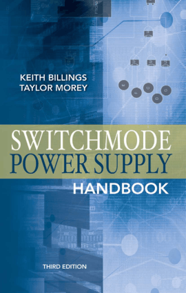SWITCHMODE Power Supply Handbook Third Edition by Keith Billings and Taylor Morey
