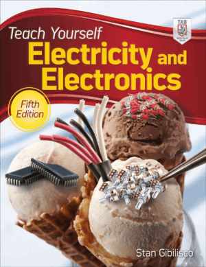 Teach Yourself Electricity and Electronics Fifth Edition by Stan Gibilisco