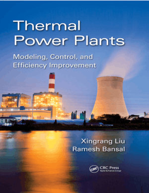 Thermal Power Plants Modeling Control and Efficiency Improvement by Xingrang Liu and Ramesh Bansal