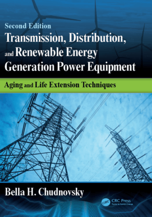 Transmission Distribution and Renewable Energy Generation Power Equipment Second Edition by Bella H. Chudnovsky