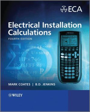 Electrical Installation Calculations Fourth Edition by Mark Coates and Brian Jenkins