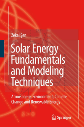 Solar Energy Fundamentals and Modeling Techniques Atmosphere Environment Climate Change and Renewable Energy by Zekai Sen