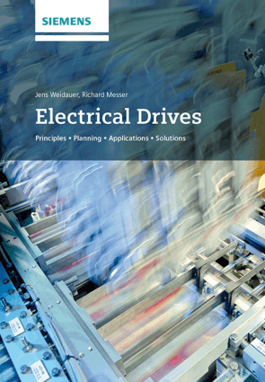 Electrical Drives Principles Planning Applications Solutions by Jens Weidauer and Richard Messer