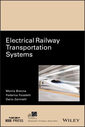 Electrical Railway Transportation Systems by Morris Brenna
