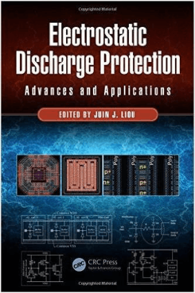 Electrostatic Discharge Protection Advances and Applications 2nd Edition Juin J Liou