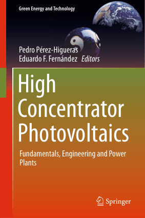 High Concentrator Photovoltaics Fundamentals Engineering and Power Plants by Pedro Perez-Higueras