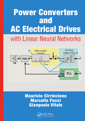 Power Converters and AC Electrical Drives with Linear Neural Networks by Maurizio Cirrincione