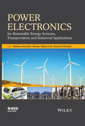 Power Electronics for Renewable Energy Systems Transportation and Industrial Applications by Haitham Abu-Rub