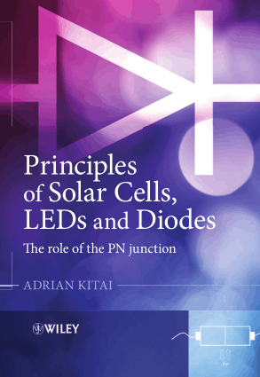 Principles of Solar Cells LEDs and Diodes The role of the PN junction by Adrian Kitai