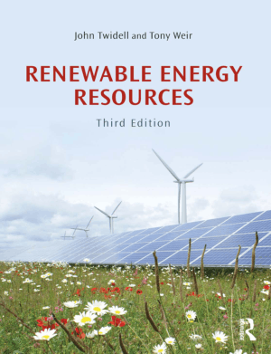 Renewable Energy Resources Third edition by John Twidell and Tony Weir