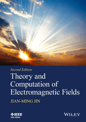 Theory and Computation of Electromagnetic Fields Second Edition by Jian Ming Jin