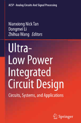 Ultra-Low Power Integrated Circuit Design Circuits Systems and Applications by Nianxiong Nick Tan