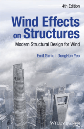 Wind Effects on Structures Modern Structural Design for Wind Fourth Edition by Emil Simiu and DongHun Yeo