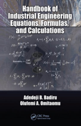 Handbook of Industrial Engineering Equations Formulas and Calculations Book by Adedeji Badiru and Olufemi A. Omitaomu