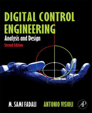 Digital Control Engineering Analysis and Design Second Edition by M Sami Fadali and Antonio Visioli
