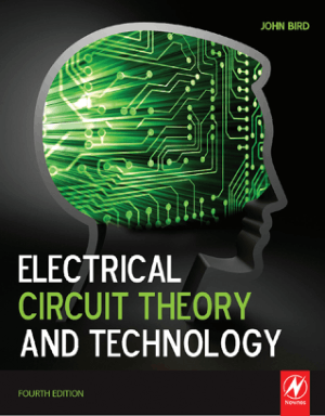 Electrical Circuit Theory and Technology Fourth Edition by John Bird