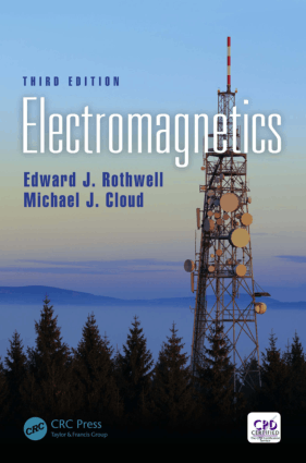 Electromagnetics Tird Edition by Edward J Rothwell and Michael J Cloud
