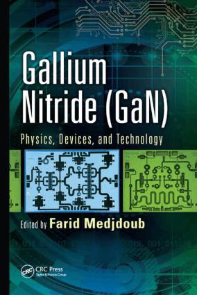 Gallium Nitride (GaN) Physics Devices and Technology by Farid Medjdoub and Krzysztof Iniewski