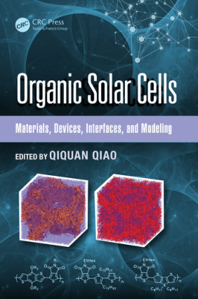 Materials Devices Interfaces and Modeling Organic Solar Cells by Qiquan Qiao and Krzysztof Iniewski
