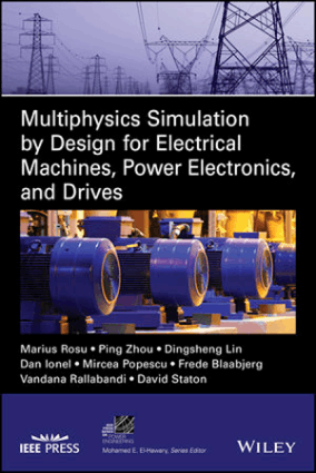 Multiphysics Simulation by Design for Electrical Machines Power Electronics and Drives By