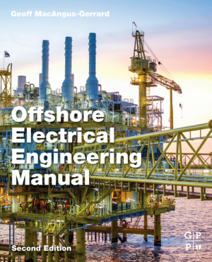 Offshore Electrical Engineering Manual Second Edition by Geoff Macangus-Gerrard