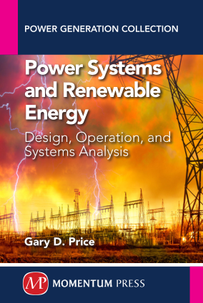 Power Systems and Renewable Energy Design Operation and Systems Analysis by Gary D Price