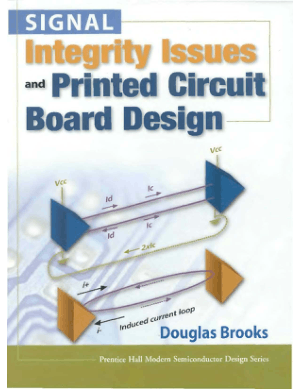 Signal Integrity Issues and Printed Circuit Board Design By Douglas Brooks