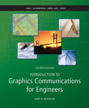 Introduction to Graphics Communications for Engineers Fourth Edition Gary R. Bertoline
