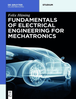 The Fundamentals of Electrical Engineering for Mechatronics by Felix Huning