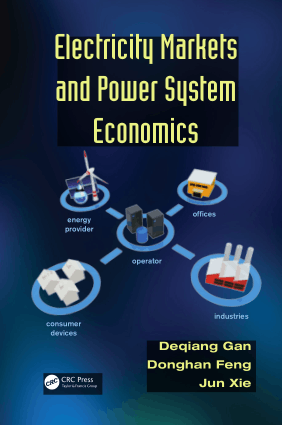 Electricity Markets and Power System Economics by Deqiang Gan Donghan Feng and JunXie-1
