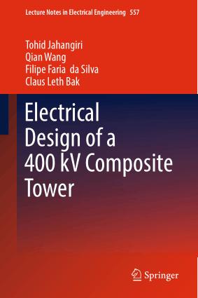 Electrical Design of a 400 kV Composite Tower by Tohid Jahangiri Qian Wang Filipe Faria da Silva and Claus Leth Bak