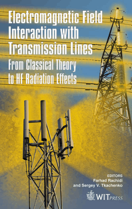 Electromagnetic Field Interaction with Transmission Lines From classical theory to HF radiation effects by F Rachidi
