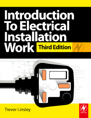 Introduction to Electrical Installation Work Third Edition by Trevor Linsley