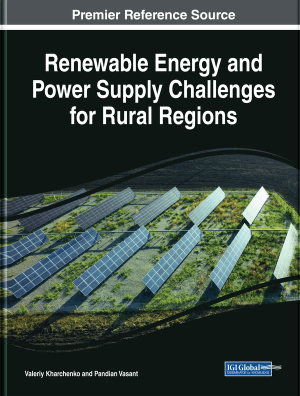Renewable Energy and Power Supply Challenges for Rural Regions by Valeriy Kharchenko and Pandian Vasant