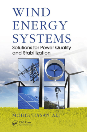 Wind Energy Systems Solutions for Power Quality and Stabilization by Mohd Hasan Ali